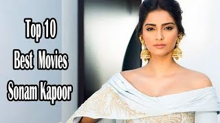 Top 10 Best Movies of Sonam Kapoor of All Time
