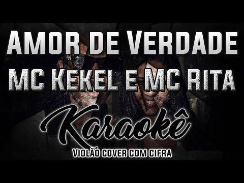 Amor de Verdade - MC Kekel e MC Rita - Karaokê