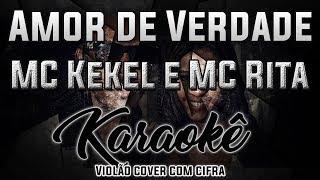 amor de verdade mc kekel e mc rita karaokê violão cover com cifra
