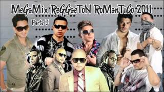 MeGaMix ReGGaeToN RoManTiCo 2011- Lo Nuevo - Parte 3 - 2012 ♫♪