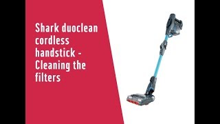 Shark duoclean cordless handstick - Cleaning the filters - 7247938