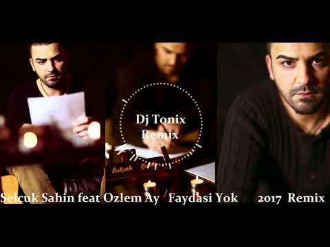 Dj Tonix vs Selcuk Sahin feat  Ozlem Ay   Faydasi Yok  2016 R&B Mix