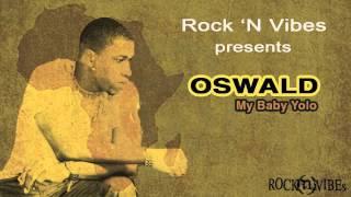 OSWALD - MY BABY YOLO {ROCK