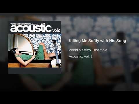 Killing Me Softly with His Song