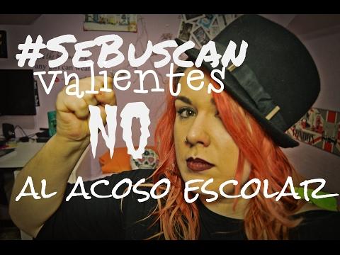 #SeBuscanValientes Campaña contra el acoso escolar I #NOALBULLYING