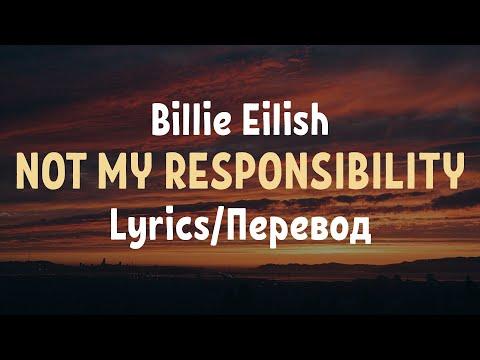 Billie Eilish - NOT MY RESPONSIBILITY (Lyrics/Перевод)