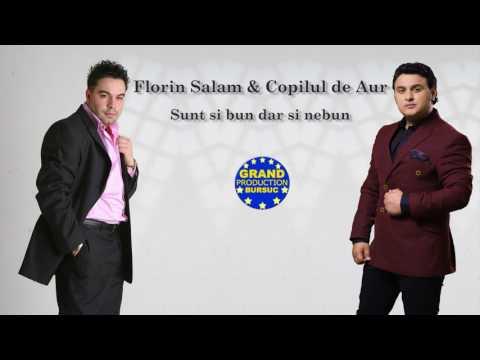 Florin Salam & Copilul de Aur - Sunt si bun dar si nebun (Official Track)