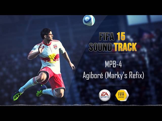 MPB-4 - Agiboré (Marky's Refix) (FIFA 15 Soundtrack)