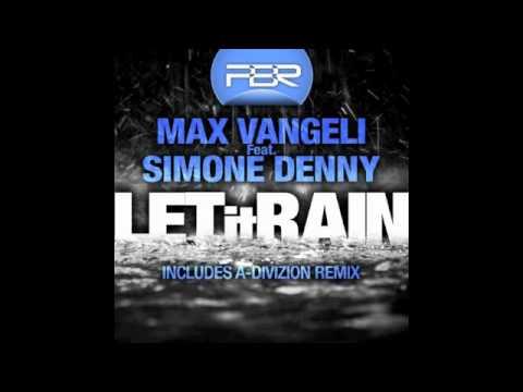 Max Vangeli feat. Simone Denny - Let It Rain (A-Divizion Mix)