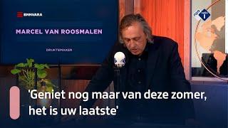Marcel van Roosmalen: 'Geniet nog maar van deze zomer, het is uw laatste'   NPO Radio 1
