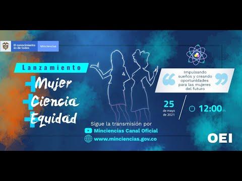 Lanzamiento + Mujer + Ciencia + Equidad