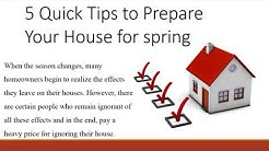 5 Quick Tips to Prepare Your House for spring