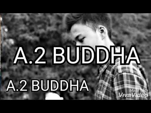 A.2 Buddha Aghi Bada अघि बड New Nepali Rap Song