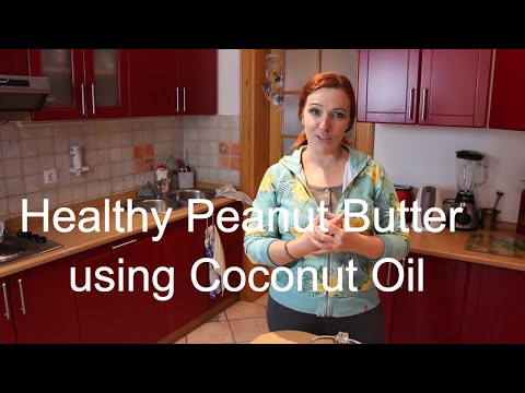 How to make Healthy Peanut Butter using Coconut Oil.