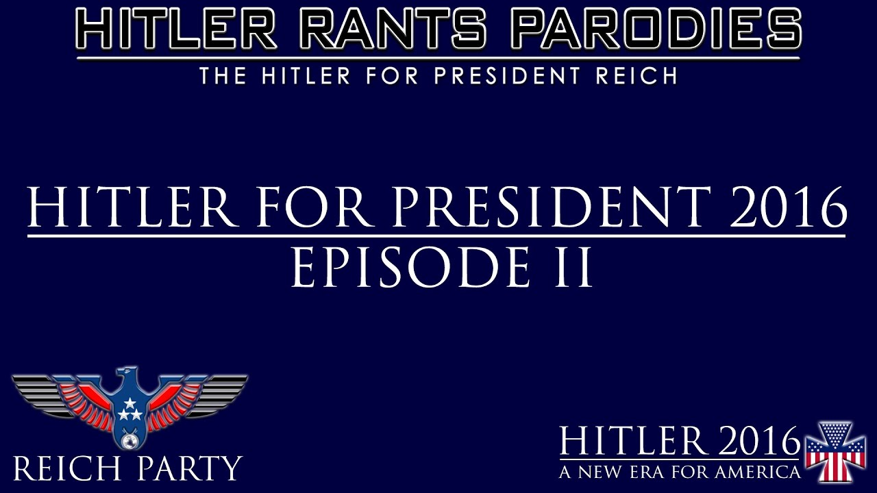 Hitler for President 2016: Episode II