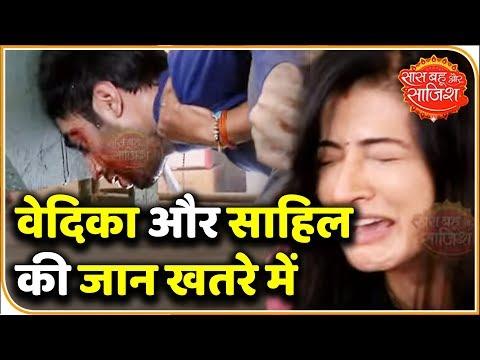 Vedika And Sahil's Life In Danger In 'Aap Ke Aa Jane Se'   Saas Bahu Aur Saazish