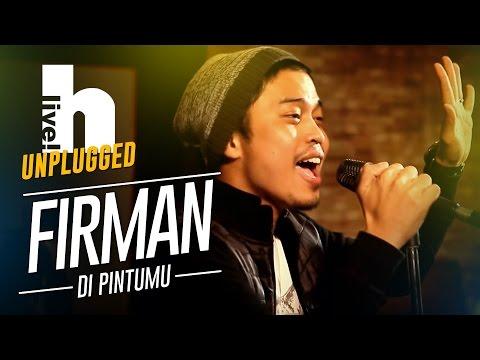 #HliveUnplugged : Firman | Di Pintumu