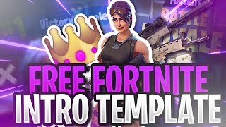 FREE FORTNITE INTRO TEMPLATE \ FREE DOWNLOAD