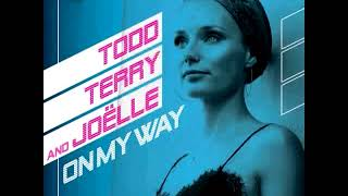 Gambar cover Todd Terry  & Joëlle On My Way youtube