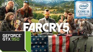 Far Cry 5 - i5 8400 - 8GB RAM - GTX 950 2GB - 1080p - Ultra Settings