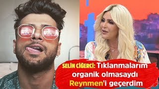 Selin Ciğerci: 45 milyon yapar Reynmen'i bile geçerdim - Cengiz Semercioğlu Sabah Sohbeti
