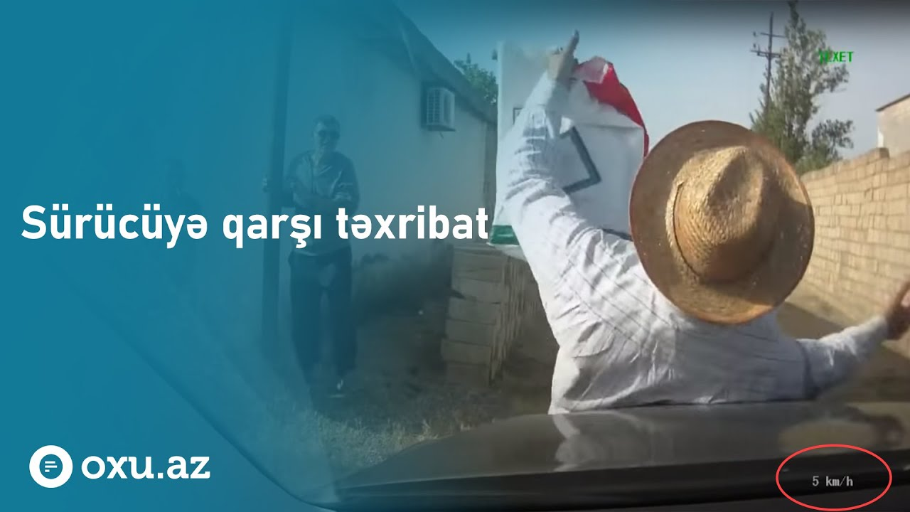 Oxu Az Surucuyə Qarsi Təxribat Youtube