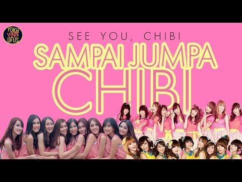 Sampai Jumpa Chibi (Created by: @AmdYukhyinnufus)