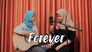 Download lagu FOREVER - AESPA (COVER RINDU ARESTIA & SUCI RAHMA)