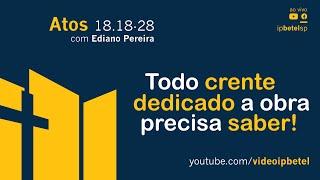 Todo crente dedicado a obra precisa saber! - Rev. Ediano Santos Pereira
