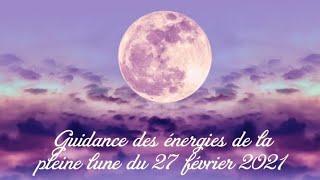 guidance des énergies de la pleine lune du 27 février 2021