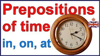 Prepositions of time IN, ON and AT - English grammar