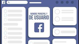 ¿Cómo cambiar el nombre principal y de usuario en Facebook?