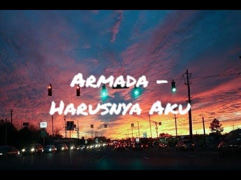Armada - Harusnya Aku (Lyrics)