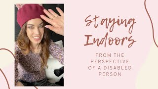 Staying Indoors | From The Perspective of a Disabled Person 🌞