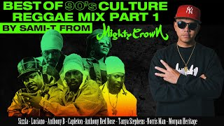 BEST OF 90's CULTURE REGGAE MIX by SAMI-T from MIGHTY CROWN #1