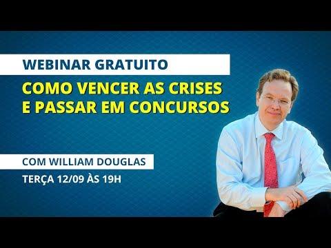 Como vencer as crises e passar em concursos, com William Douglas