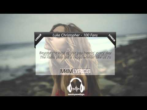Luke Christopher - 100 Fans | Lyrics