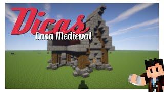Dicas - Como construir uma Casa Medieval!