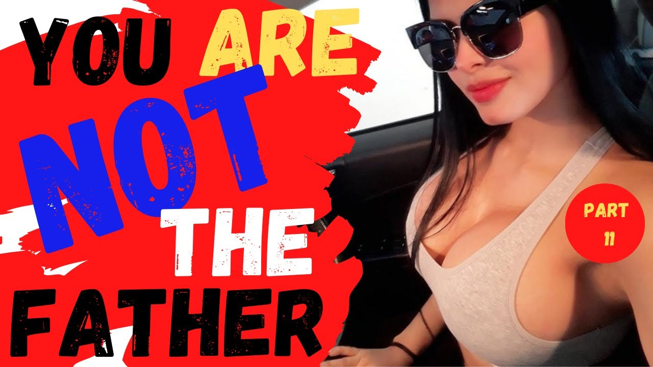 Download You are NOT the father compilation - part 11