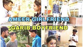 AMEER GIRLFRIEND/ GAREEB BOYFRIEND-NAKUL KHATRI