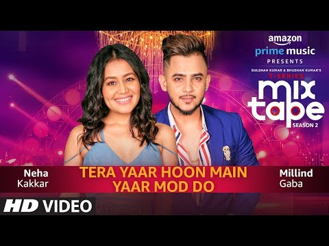 Download Lagu  Yaar Mod Do/Tera Yaar Hoon Main | Neha Kakkar, Millind Gaba | T-SERIES MIXTAPE SEASON 2 | Abhijit V Mp3 Free