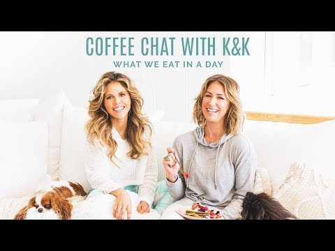 Coffee Chat With K&K ~ What We Eat In A Day