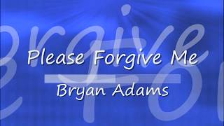 Bryan Adams - Please Forgive Me