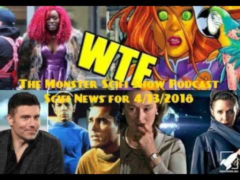 The Monster Scifi Show Podcast - Scifi News for 4/13/2018