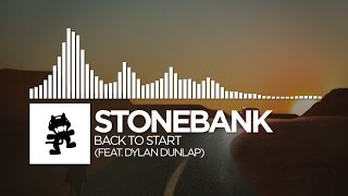 Stonebank - Back To Start (feat. Dylan Dunlap) [Monstercat Release]