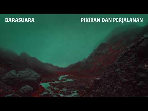 Barasuara - Pikiran Dan Perjalanan (Official Audio)