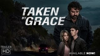 Taken By Grace - Official Trailer