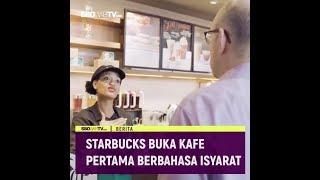 STARBUCK BUKA CAFE PERTAMA BERBAHASA ISYARAT