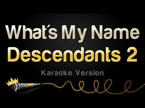 Disney Descendants 2 - What's My Name (Karaoke Version)