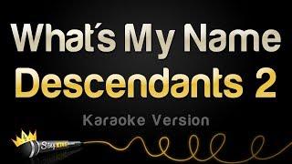 Disney Descendants 2 - What's My Name (Karaoke Version)